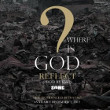 Where Is God? by Reflect