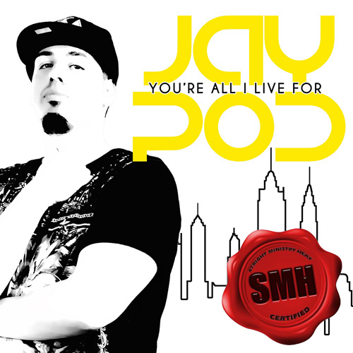 jay-pod-your-all-i-live-for copy